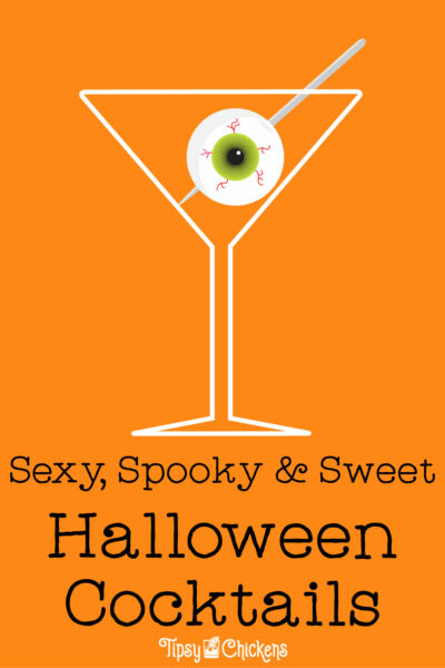 orange background, graphic of a white martini glass with an eyeball on a tooth pick in it with text overlay sexy, spooky and sweet halloween cocktails